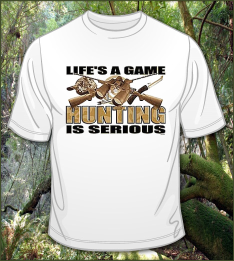 LIFE'S A GAME HUNTING IS SERIOUS Model