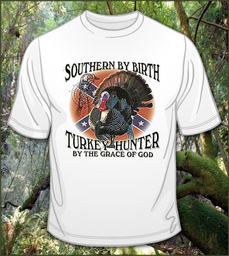 SOUTHERN BY BIRTH TURKEY HUNTER BY THE GRACE OF GOD Model