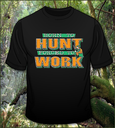 BORN TO HUNT FORCED TO WORK Model