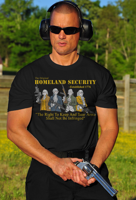 THE ORIGINAL HOMELAND SECURITY THE RIGHT TO KEEP... GUN T-SHIRT Model