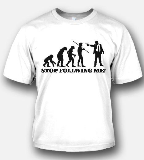 STOP FOLLOWING ME EVOLUTION Model