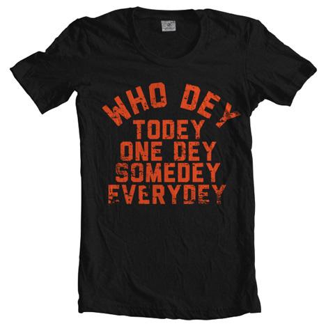 WHO DEY TODEY ONE DEY SOMEDEY EVERYDEY Model