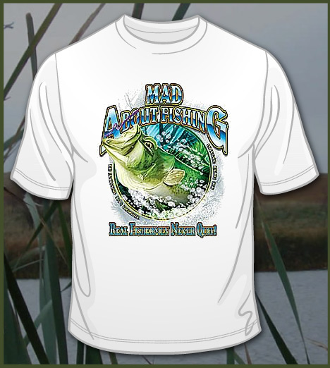 MAD ABOUT FISHING REAL FISHERMEN NEVER QUIT Model