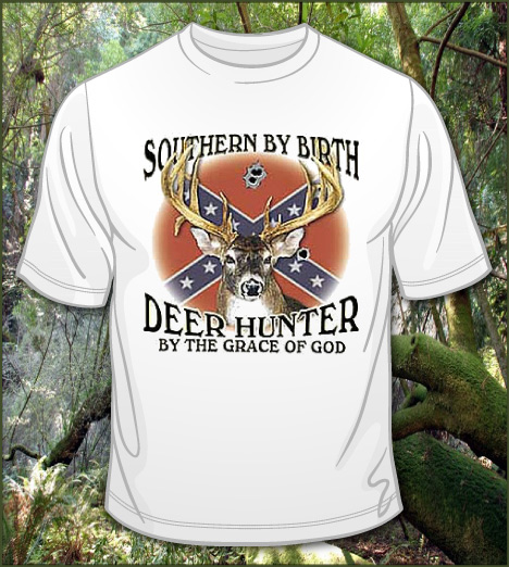 SOUTHERN BY BIRTH DEER HUNTER BY THE GRACE OF GOD Model
